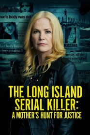 The Long Island Serial Killer: A Mother's Hunt for Justice